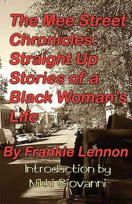 The Mee Street Chronicles: Straight Up Stories of a Black Woman's Life