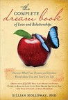 The Complete Dream Book Of Love And Relationships by Gillian Holloway