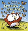Owly & Wormy, Friends All Aflutter! by Andy Runton