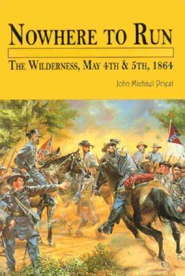 Nowhere to Run: The Wilderness, May 4th and 5th, 1864