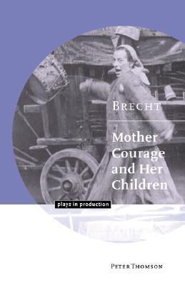Brecht: Mother Courage and Her Children