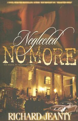Neglected No More: The Sequel to Neglected Souls