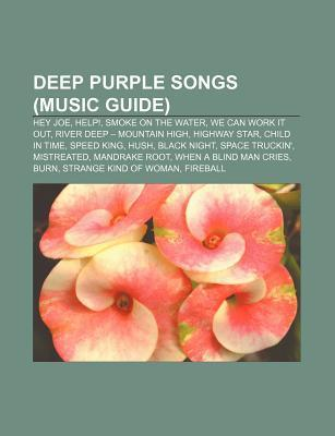 Deep Purple Songs (Music Guide): Hey Joe, Help!, Smoke on the Water, We Can Work It Out, River Deep - Mountain High, Highway Star