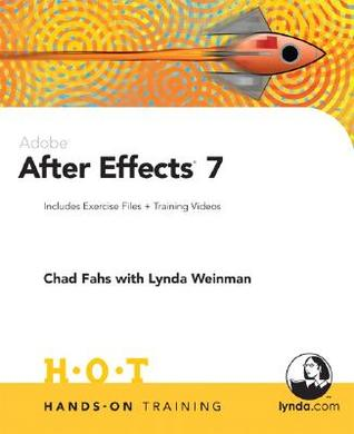 Adobe After Effects 7 Hands-On Training by Chad Fahs