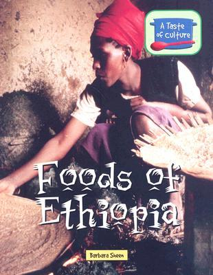 Foods of Ethiopia by Barbara Sheen