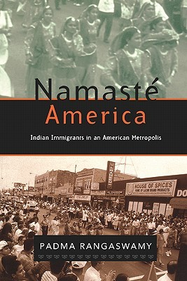Namaste America: Indian Immigrants in an American Metropolis