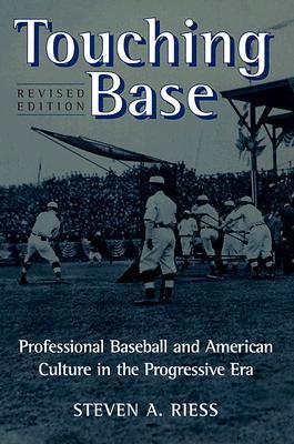 Touching Base: Professional Baseball and American Culture in the Progressive Era 978-0252067754 PDF FB2