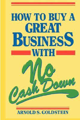 How to Buy a Great Business with No Cash Down