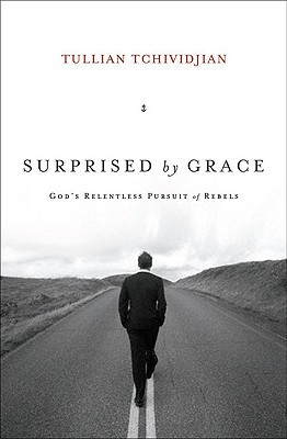 Surprised By Grace by Tullian Tchividjian