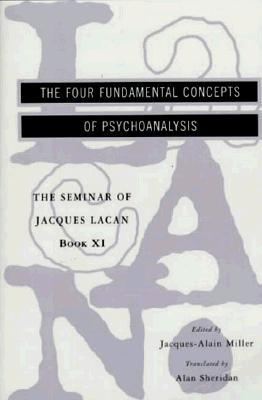 The Seminar of Jacques Lacan: The Four Fundamental Concepts of Psychoanalysis (Seminar of Jacques Lacan)