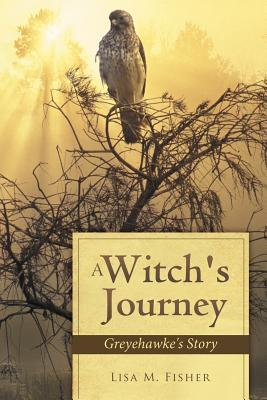 A Witch's Journey: Greyehawke's Story