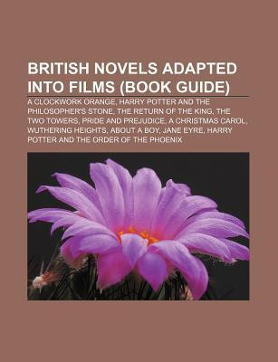 British Novels Adapted Into Films (Book Guide): A Clockwork Orange, Harry Potter and the Philosopher's Stone, the Return of the King