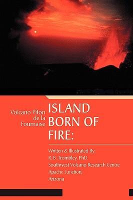 Island Born of Fire: Volcano Piton de La Fournaise