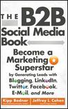 The B2B Social Media Book by Kipp Bodnar