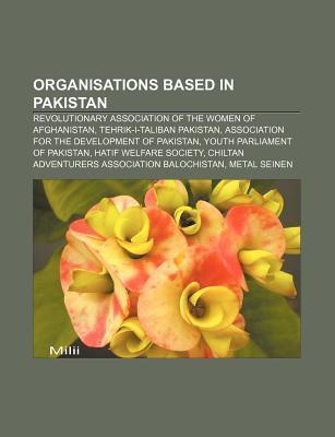 Organisations Based in Pakistan: Revolutionary Association of the Women of Afghanistan, Tehrik-I-Taliban Pakistan