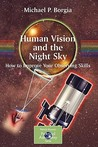 Human Vision and the Night Sky by Michael P. Borgia