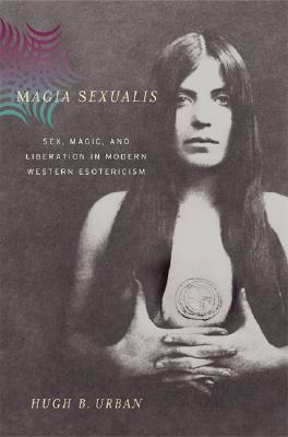 Magia Sexualis by Hugh B. Urban