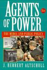Agents Of Power: The Media And Public Policy