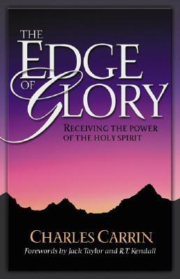 The Edge Of Glory: Receiving the Power of the Holy Spirit
