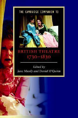 The Cambridge Companion to British Theatre, 1730-1830 - Jane Moody