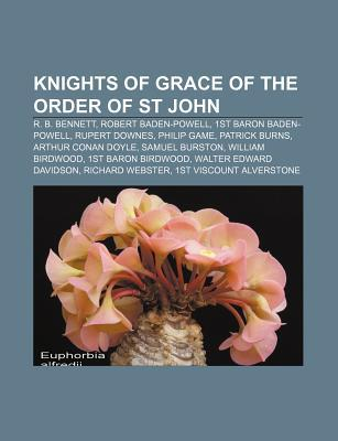 Knights of Grace of the Order of St John: R. B. Bennett, Robert Baden-Powell, 1st Baron Baden-Powell, Rupert Downes, Philip Game, Patrick Burns