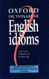 Oxford Dictionary of English Idioms (Current Idiomatic English Volume 2)