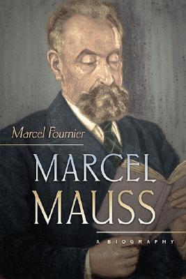 Marcel Mauss: A Biography