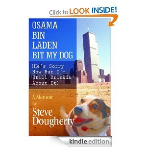 Osama Bin Laden Bit My Dog (He's Sorry Now But I'm Still Drinkin' About It)