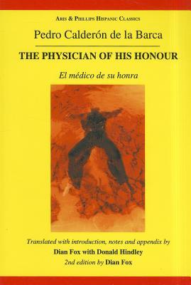 The Physician of His Honour by Pedro Calderón de la Barca