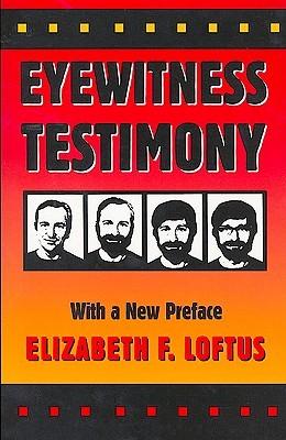 Eyewitness Testimony by Elizabeth F. Loftus