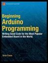 Beginning Arduino Programming by Brian Evans