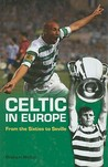 Celtic in Europe: Four Decades of Drama