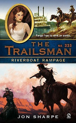 Riverboat Rampage (The Trailsman #335)