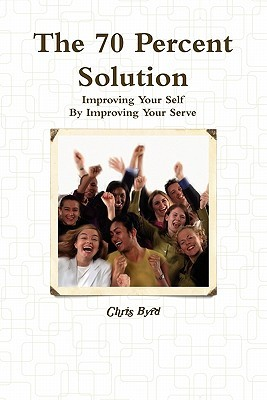 The 70 Percent Solution by Chris Byrd