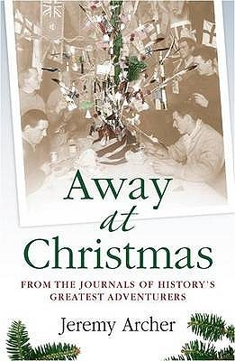 Away at Christmas: Heroic Tales of Exploration from 1492 to the Present Day