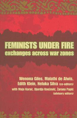 Feminists Under Fire: Exchanges Across War Zones