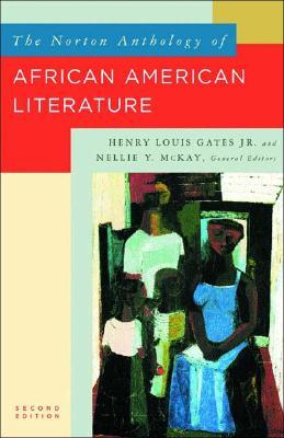 The Norton Anthology of African American Literature by Nellie Y. McKay