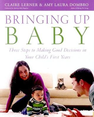 Bringing Up Baby by Claire Lerner