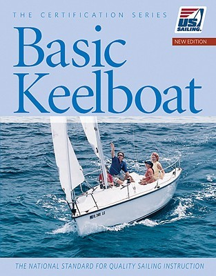 Basic Keelboat: The National Standard for Quality Sailing ...
