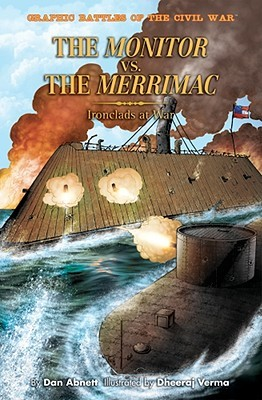 The Monitor Versus the Merrimac: Ironclads at War
