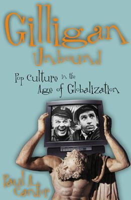 gilligan-unbound-popular-culture-in-the-age-of-globalization