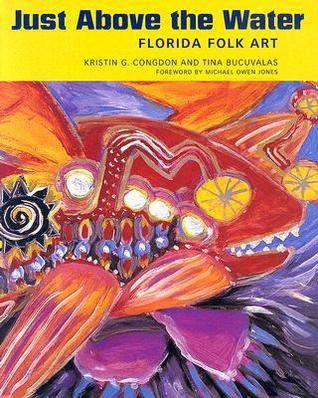 Just Above the Water: Florida Folk Art