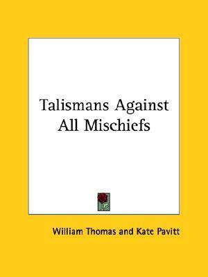 Talismans Against All Mischiefs