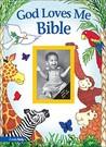 God Loves Me Bible, Revised by Susan Elizabeth Beck