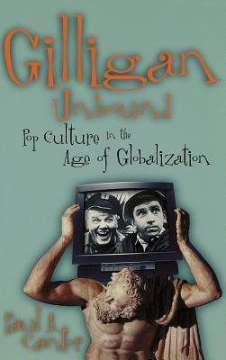 Gilligan Unbound: Pop Culture in the Age of Globalization