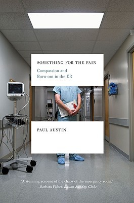 Something for the Pain: Compassion and Burnout in the ER