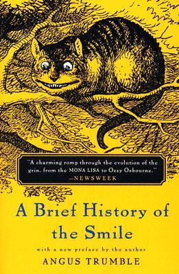 A Brief History of the Smile by Angus Trumble