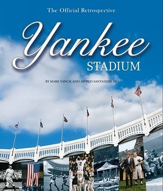 Yankee Stadium: The Official Retrospective