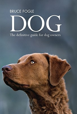 Ebook Dog: The Definitive Guide For Dog Owners by Bruce Fogle read!
