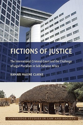fictions-of-justice-the-international-criminal-court-and-the-challenge-of-legal-pluralism-in-sub-saharan-africa